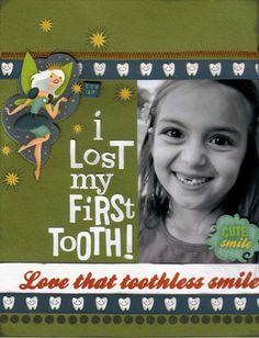 I Lost My First Tooth - Scrapbook.com