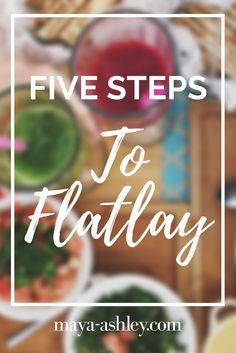 How to flatlay   Five steps to flatlay   food flatlay   make up flatlay   blog post flatlay