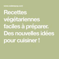 Recettes végétariennes faciles à préparer. Des nouvelles idées pour cuisiner !