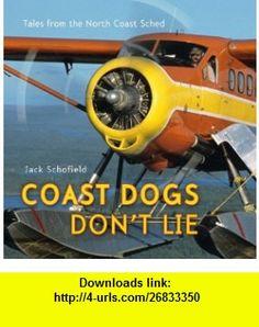 Coast Dogs Dont Lie (9781550391695) Jack Schofield , ISBN-10: 1550391690  , ISBN-13: 978-1550391695 ,  , tutorials , pdf , ebook , torrent , downloads , rapidshare , filesonic , hotfile , megaupload , fileserve