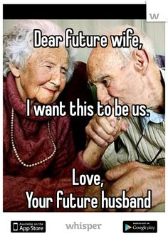 Dear future wife, I want this to be us. Love, Your future husband