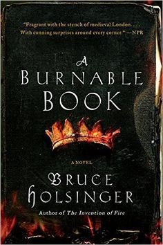 A Burnable Book - Set in 1300s England, Holsinger's novel revolves around a mysterious book that claims to reveal how all future kings of England will die. The country's young monarch, Richard II, fears for his life, and poets Geoffrey Chaucer and John Gower must find the book before it brings destruction to their homel