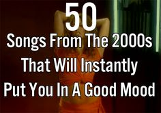 50 Songs From The 2000s That Will Instantly Put You In A Good Mood | Thought Catalog