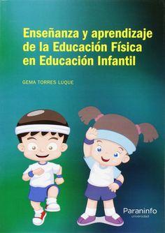 Enseñanza y aprendizaje de la educación física en Educación Infantil / Gema Torres Luque.-- Madrid : Paraninfo, D.L. 2015.
