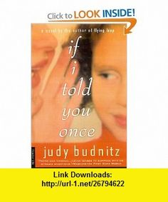 If I Told You Once A Novel (9780312267513) Judy Budnitz , ISBN-10: 0312267517  , ISBN-13: 978-0312267513 ,  , tutorials , pdf , ebook , torrent , downloads , rapidshare , filesonic , hotfile , megaupload , fileserve