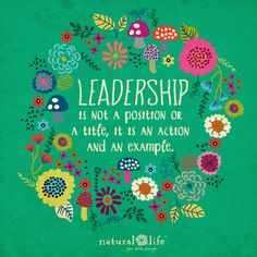 If your actions inspire others to dream more, learn more, do more and become more... you are a LEADER! ❤️