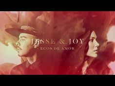 "Jesse & Joy - ""Ecos de Amor"" (Video con Letra)"