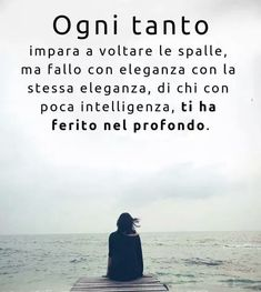 Bff Quotes, Words Quotes, Italian Quotes, Note To Self, Vignettes, Cool Words, Life Lessons, Decir No, It Hurts