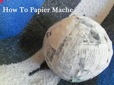 Lille Punkin': How to Make Papier Mache (Paper Mache)