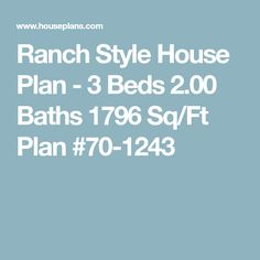 Ranch Style House Plan - 3 Beds 2.00 Baths 1796 Sq/Ft Plan #70-1243