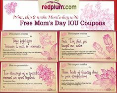 FREE Printable Mother's Day IOUs from redplum.com. Give Mom coupons for 'your choice movie night,' loads of laundry or more sentimental gifts like 'I'm glad you taught me' notes...