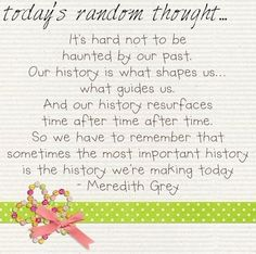 Your history... Grey's Anatomy quote