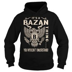 Its a BAZAN Thing You Wouldnt Understand - Last Name, Surname T-Shirt (Eagle)