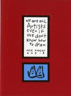We are all artists. Where Women Create: Quote of the Week Artist Quotes, Quote Of The Week, Classroom Rules, Creativity Quotes, Artist Life, Sewing Rooms, Business Motivation, Creative People, Art Therapy