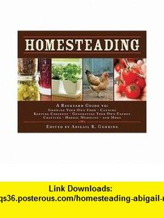 Homesteading Abigail R. Gehring ,   ,  , ASIN: B005CIVGQC , tutorials , pdf , ebook , torrent , downloads , rapidshare , filesonic , hotfile , megaupload , fileserve
