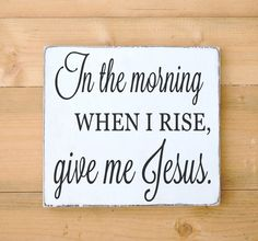 Christian Wall Art Wood Sign In The Morning When I Rise Give Me Jesus Religious Lyrics Song Worship Church Sayings Decor Plaque Wall Art