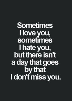 Echándote de menos.
