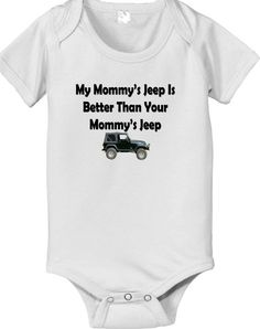 My Mommy's jeep is better than your mommy's Jeep baby infant bodysuit via Etsy