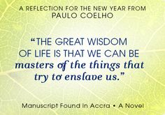 From MANUSCRIPT FOUND IN ACCRA, by Paulo Coelho
