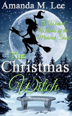 The Christmas Witch: Book 7.5 (Wicked Witches of the Midwest Novella) by Amanda M. Lee - Expected publication: December 2015 - Book from Aunt Tillie's POV