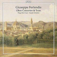 Giuseppe Ferlendis - Ferlendis: Oboe Concertos & Trios