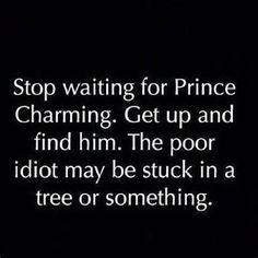Crazy Funny Quotes And Sayings | ... waiting for prince charming quotes and sayings - Funny Loves Fun World