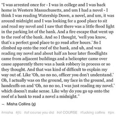Misha has the best stories. If I live a life half as interesting as his, I'll be proud of myself.