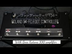 Using a Roland GA-FC footswitch with Boss Katana amplifiers Roland Boss, Katana, Youtube, Youtubers, Youtube Movies