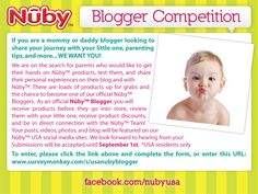 Nuby USA is searching for more bloggers!! See photo for instructions. Accepting submissions until 9/1/12. www.surveymonkey.com/s/usanubyblogger Thanks, Nuby_Vanessa!