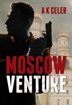 Moscow Venture by A. K. Celer https://www.amazon.com/dp/B01ATYM9PU/ref=cm_sw_r_pi_dp_x_wqtbyb23QZQAR
