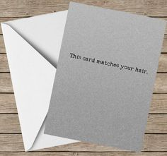 Naughty Birthday Card This card matches your grey hair – That Card Shop Funny Greeting Cards, Funny Cards, Funny Birthday Cards, Happy Birthday, Grey Hair, White Envelopes, Old Things, Cards Against Humanity, Shop