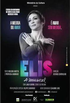 Elis, a Musical. Direção: Dennis Carvalho