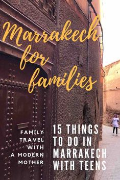 15 Things to do in Marrakech with teens. Things to do in Marrakech, Morocco! Staying in a Riad, going to the souks, what to wear, getting a henna tattoo, what to eat (what not to eat), where to go shopping, staying in the medina and more!