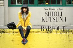 Solo Trip in Portland SHIOLI KUTSUNA × BARFOUT! 2016 Spring & Summer
