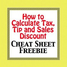 How to Calculate Tax, Tip and Sales Discount Cheat Sheet Freebie.  EVERYONE should know how to do this in ONE operation.   Enjoy this freebie demonstrating how to calculate tax, tip and sales discount in one operation. This is an important concept to master for younger students. It will be repeated when learning growth and decay exponential models!