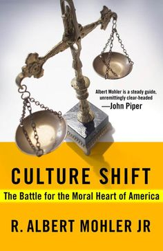 """""""Culture Shift: The Battle for the Moral Heart of America"""" by Albert Mohler"""
