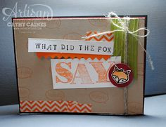 Artisan Wednesday Wow: What does the Fox Say? by Cathy Caines @Stampin' Up!