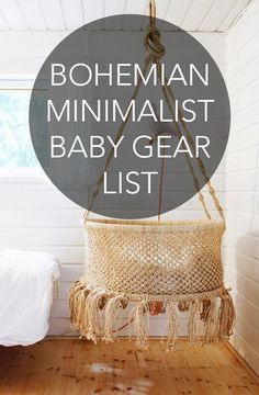 Bohemian Minimalist Baby Gear List // Living With Less. The Real Deal List without all those excess things you truly don't even need!   http://www.saltandseablog.com/2015/03/bohemian-minimalist-baby-gear-list.html