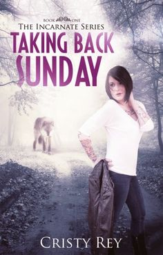 Tome Tender: Taking Back Sunday by Cristy Rey (Incarnate #1)