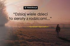Dzisiaj wiele dzieci... #Mitscherlich-Alexander, #Dziecko, #Rodzice, #Rodzina