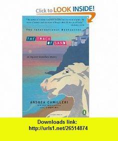 The Track of Sand (Inspector Montalbano Mysteries) (9780143117933) Andrea Camilleri, Stephen Sartarelli , ISBN-10: 0143117939  , ISBN-13: 978-0143117933 ,  , tutorials , pdf , ebook , torrent , downloads , rapidshare , filesonic , hotfile , megaupload , fileserve