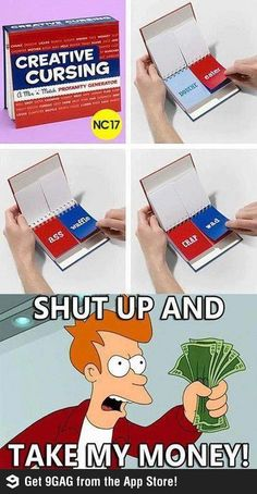 Creative cursing - just take my money now!!