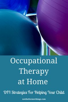 Occupational Therapy At Home - ADHD, Autism, SPD (sensory processing disorder) health coping skills health ideas health posters health promotion health tips Sensory Integration Therapy, Occupational Therapy Activities, Sensory Therapy, Occupational Therapist, Speech Therapy, Speech Pathology, Sensory Diet, Sensory Issues, Sensory Activities