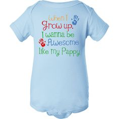 Awesome Like My Pappy Infant Creeper Light Blue $14.99 www.personalizedfamilytshirts.com
