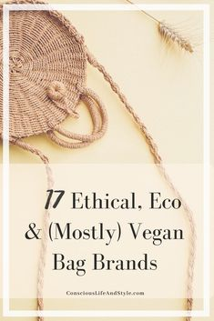 A guide to 17 ethical, eco-friendly and vegan handbags. These marketplaces and shops have cute and responsibly made sustainable purses, totes, wallets, backpacks, laptop cases, and more.