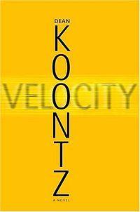 Velocity. Best Dean Koontz book!