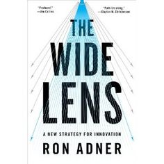 The Wide Lens: A New Strategy for Innovation by Adner, Ron published by Portfolio Hardcover Sports And Politics, Book Worms, Leadership, My Books, Audiobooks, Innovation, Lens, Success, Marketing