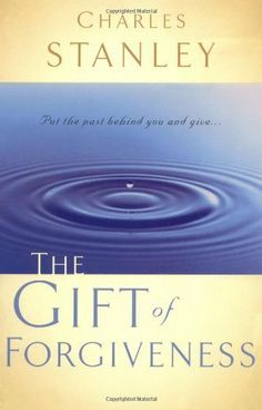 The Gift of Forgiveness by Dr. Charles F. Stanley. $9.08. Publisher: Thomas Nelson (October 1, 1987). 191 pages