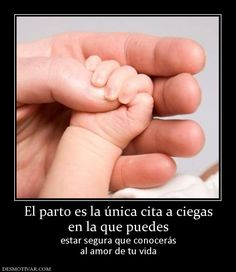 El parto es la única cita a ciegas en la que puedes estar segura que conocerás al amor de tu vida