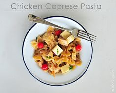 YUMMY - Chicken Caprese Pasta (This actually tasted better the next day, once it sat for awhile in the fridge.)